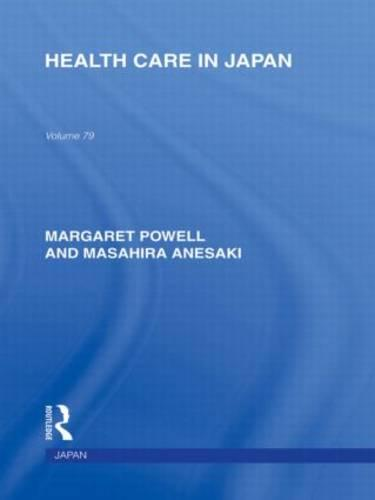 Health Care in Japan - Routledge Library Editions: Japan (Hardback)