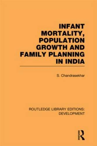 Infant Mortality, Population Growth and Family Planning in India: An Essay on Population Problems and International Tensions - Routledge Library Editions: Development (Hardback)