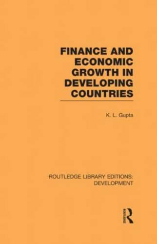 Finance and Economic Growth in Developing Countries - Routledge Library Editions: Development (Hardback)
