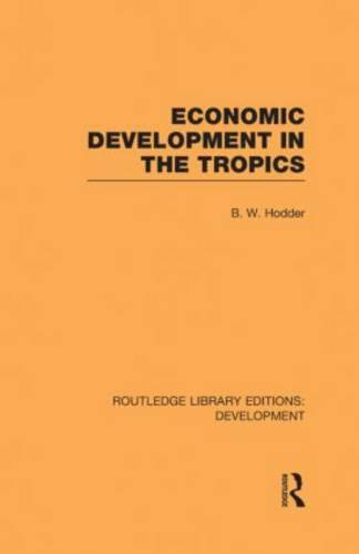 Economic Development in the Tropics - Routledge Library Editions: Development (Hardback)