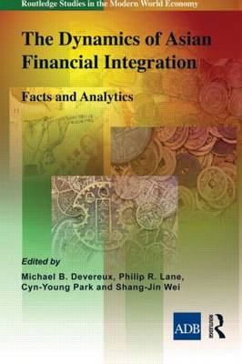 The Dynamics of Asian Financial Integration: Facts and Analytics (Hardback)