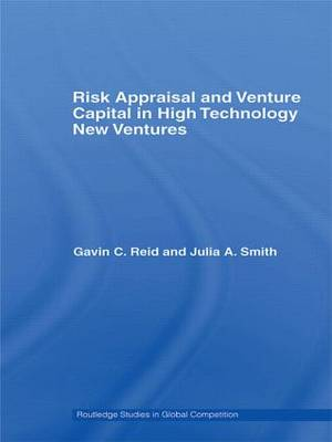 Risk Appraisal and Venture Capital in High Technology New Ventures (Paperback)