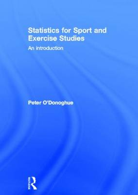 Statistics for Sport and Exercise Studies: An Introduction (Hardback)