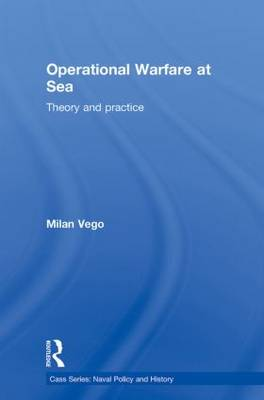 Operational Warfare at Sea: Theory and Practice - Cass Series: Naval Policy and History (Paperback)