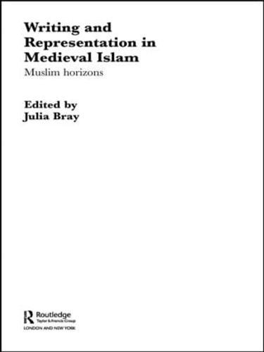 Writing and Representation in Medieval Islam: Muslim Horizons (Paperback)