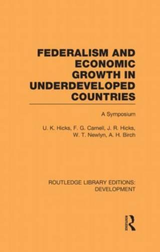 Federalism and economic growth in underdeveloped countries (Hardback)
