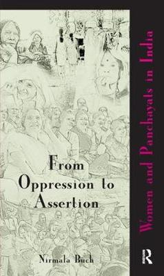 From Oppression to Assertion: Women and Panchayats in India (Hardback)
