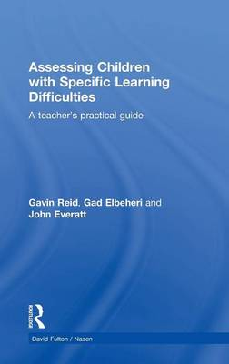 Assessing Children with Specific Learning Difficulties: A teacher's practical guide - nasen spotlight (Hardback)