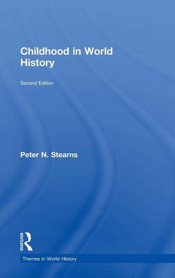 Childhood in World History - Themes in World History (Hardback)