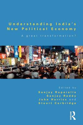 Understanding India's New Political Economy: A Great Transformation? (Paperback)