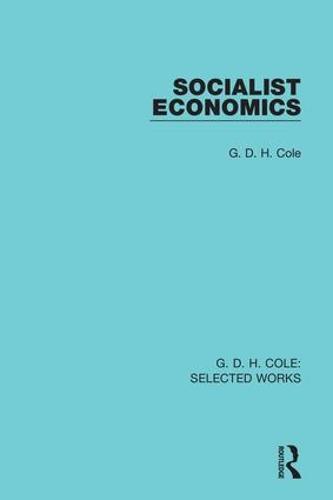 Socialist Economics - Routledge Library Editions (Hardback)
