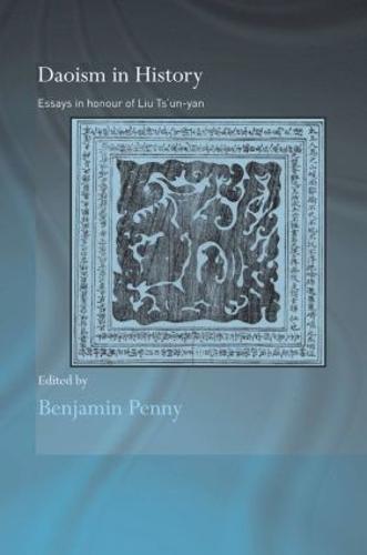 Daoism in History: Essays in Honour of Liu Ts'un-yan (Paperback)
