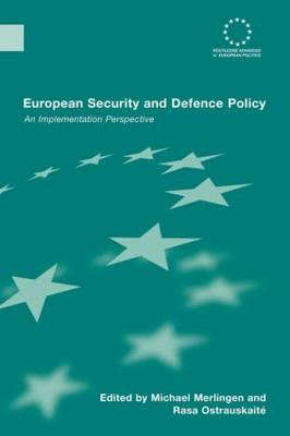 European Security and Defence Policy: An Implementation Perspective - Routledge Advances in European Politics (Paperback)