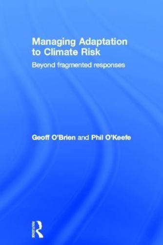 Managing Adaptation to Climate Risk: Beyond Fragmented Responses (Hardback)