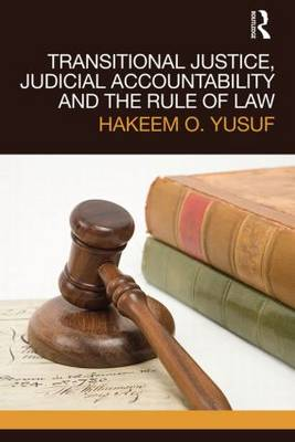 Transitional Justice, Judicial Accountability and the Rule of Law (Paperback)