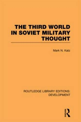 The Third World in Soviet Military Thought - Routledge Library Editions: Development (Hardback)