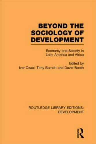 Beyond the Sociology of Development: Economy and Society in Latin America and Africa - Routledge Library Editions: Development (Hardback)