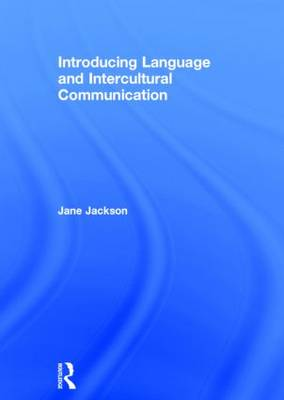 Introducing Language and Intercultural Communication (Hardback)