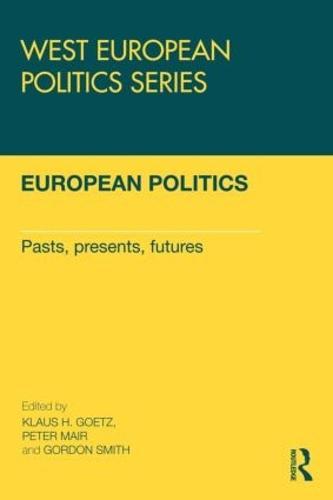 European Politics: Pasts, presents, futures (Paperback)