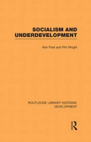 Socialism and Underdevelopment - Routledge Library Editions: Development (Hardback)