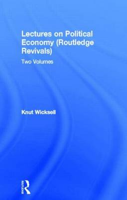 Lectures on Political Economy: Two Volumes - Routledge Revivals: Lectures on Political Economy (Hardback)