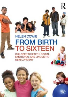 From Birth to Sixteen: Children's Health, Social, Emotional and Linguistic Development (Paperback)