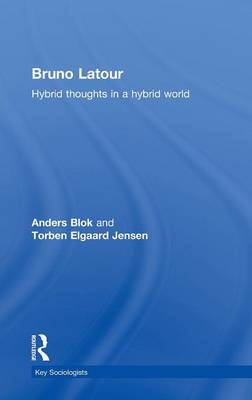 Bruno Latour: Hybrid Thoughts in a Hybrid World (Hardback)