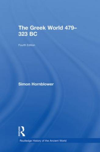 The Greek World 479-323 BC - The Routledge History of the Ancient World (Hardback)