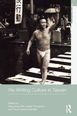 Re-writing Culture in Taiwan (Paperback)