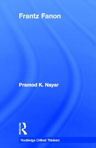 Frantz Fanon - Routledge Critical Thinkers (Hardback)