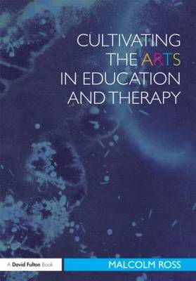 Cultivating the Arts in Education and Therapy (Paperback)