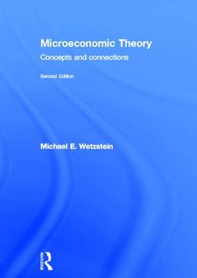 Microeconomic Theory second edition: Concepts and Connections (Hardback)