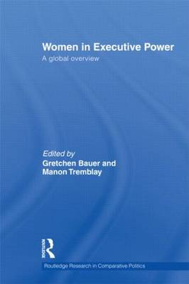Women in Executive Power: A Global Overview - Routledge Research in Comparative Politics (Hardback)
