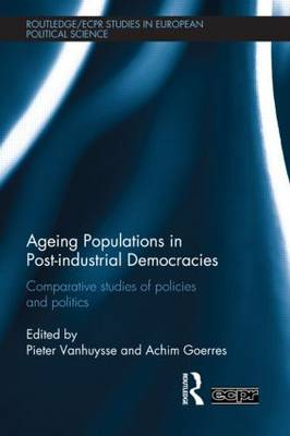 Ageing Populations in Post-Industrial Democracies: Comparative Studies of Policies and Politics - Routledge/ECPR Studies in European Political Science (Hardback)