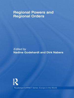 Regional Powers and Regional Orders - Routledge/GARNET series (Hardback)