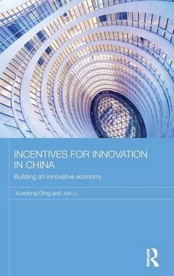 Incentives for Innovation in China: Building an Innovative Economy - Routledge Contemporary China Series (Hardback)