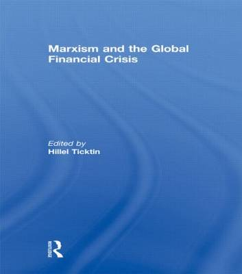 Marxism and the Global Financial Crisis (Hardback)