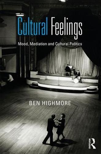 Cultural Feelings: Mood, Mediation and Cultural Politics (Paperback)