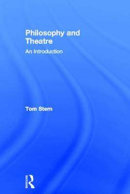 Philosophy and Theatre: An Introduction (Hardback)