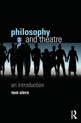 Philosophy and Theatre: An Introduction (Paperback)