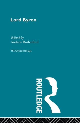 Lord Byron: The Critical Heritage (Paperback)