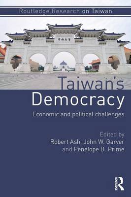 Taiwan's Democracy: Economic and Political Challenges - Routledge Research on Taiwan Series (Paperback)