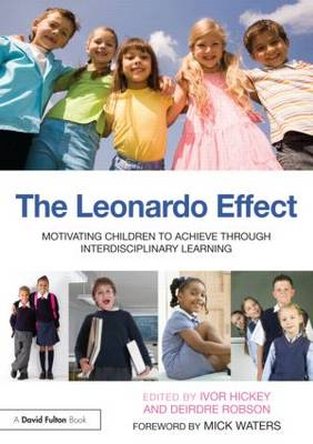 The Leonardo Effect: Motivating Children to Achieve Through Interdisciplinary Learning (Paperback)