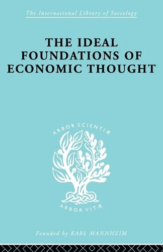 The Ideal Foundations of Economic Thought (Paperback)