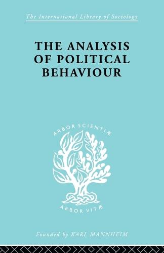 The Analysis of Political Behaviour (Paperback)