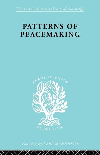 Patterns of Peacemaking - International Library of Sociology (Paperback)