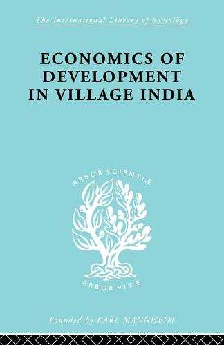 Econ Dev Village India Ils 59 - International Library of Sociology (Paperback)