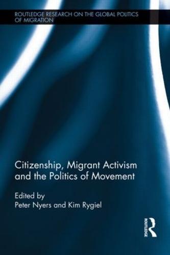 Citizenship, Migrant Activism and the Politics of Movement (Hardback)