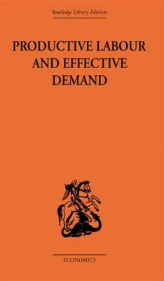 Productive Labour and Effective Demand (Paperback)