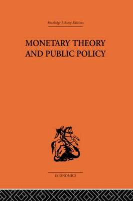 Monetary Theory and Public Policy (Paperback)